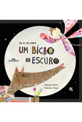 Eu Vi, Eu Juro, Um Bicho No Escuro - Nova Ortografia - Onça,Fabiano Paiva,Tatiana | Hoshan.org