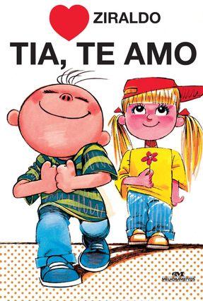 Tia; Te Amo - Ziraldo | Tagrny.org