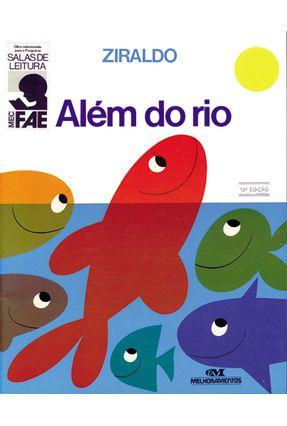 Além do Rio - Col. Mundo Colorido - Nova Ortografia - Ziraldo | Tagrny.org