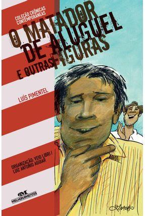 O Matador de Aluguel e Outras Figuras - Col. Crônicas Contemporâneas - Pimentel,Luis | Hoshan.org