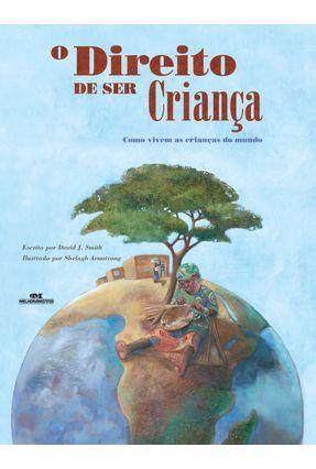 O Direito de Ser Criança - Como Vivem As Crianças No Mundo - Smith,David J. pdf epub