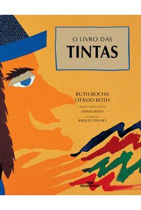 O Livro Das Tintas - Nova Ortografia - Col. o Homem e A Comunicação - Rocha,Ruth   Hoshan.org