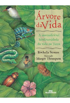 Árvore da Vida - a Inacreditável Biodiversidade da Vida Na Terra - 2ª Ed. - Strauss,Rochelle pdf epub