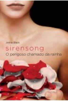 Sirensong - o Perigoso Chamado da Rainha - Black,Jenna Black,Jenna | Hoshan.org