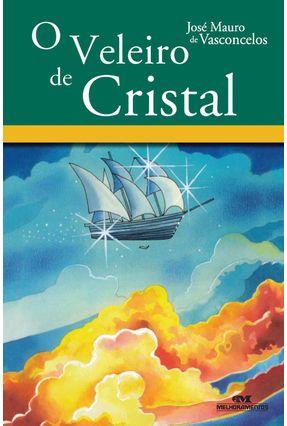Veleiro de Cristal - 3ª Ed. 2011 - Vasconcelos,Jose Mauro de pdf epub