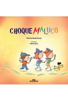 Choque Maluco - Nova Ortografia - Secco,Patrícia Engel   Nisrs.org