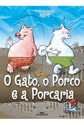 O Gato, o Porco e a Porcaria - Merli,Sergio | Hoshan.org