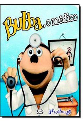 Bubba, o Médico - Col. Descobrindo - MICHA ,CAROLINA | Nisrs.org
