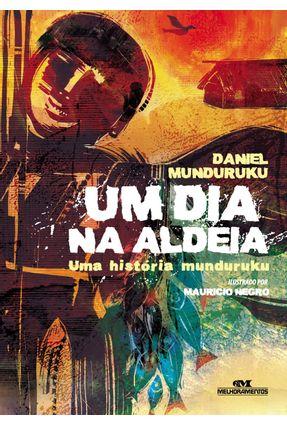 Um Dia na Aldeia - Uma História Munduruku - Munduruku, Daniel pdf epub