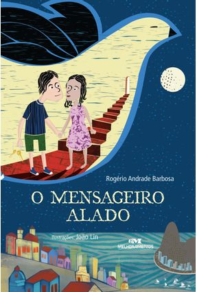 O Mensageiro Alado - Barbosa,Rogério Andrade | Hoshan.org