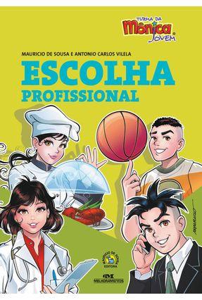 Escolha Profissional - Turma da Mônica Jovem - Sousa,Mauricio de Vilela,Antonio Carlos | Hoshan.org