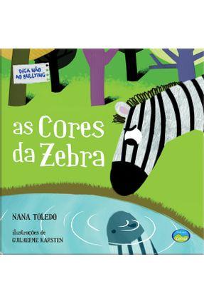 As Cores da Zebra - Série Diga Não ao Bullying - Toledo,Nana   Nisrs.org