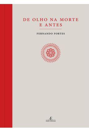 De Olho na Morte e Antes - Fortes,Fernando pdf epub