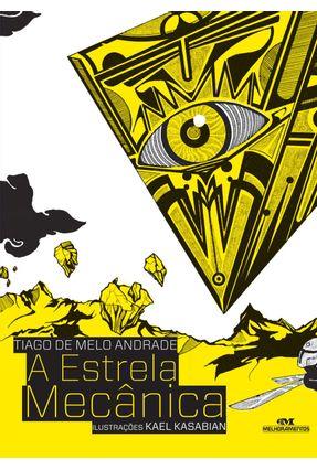 A Estrela Mecânica - Andrade,Tiago de Melo   Hoshan.org