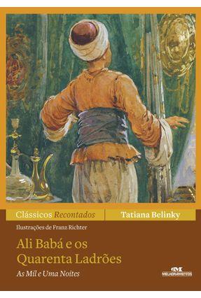 Ali Babá e Os Quarenta Ladrões - de As Mil e Uma Noites - Col. Clássicos Recontados - Belinky,Tatiana pdf epub