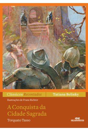 A Conquista da Cidade Sagrada - Col. Clássicos Recontados - Belinky,Tatiana Tasso,Torquato pdf epub