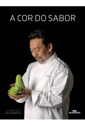 A Cor do Sabor - a Culinária Afeitva de Shin Koike - Takahashi,Jo | Hoshan.org