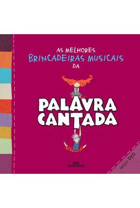 As Melhores Brincadeiras Musicais da Palavra Cantada - Inclui DVD - Cantada,Palavra | Hoshan.org