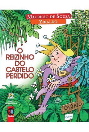 O Reizinho do Castelo Perdido - Sousa,Mauricio de Ziraldo | Hoshan.org