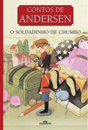 O Soldadinho de Chumbo - Contos de Andersen - Andersen,Hans Christian | Nisrs.org