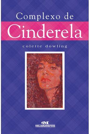 Complexo de Cinderela - 3ª Ed. 2012 - Dowling,Collette | Hoshan.org