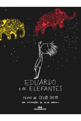 Eduardo e Os Elefantes - Nova Ortografia - Sisto,Celso pdf epub