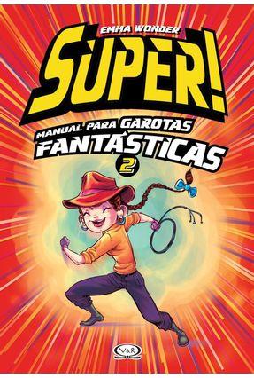 Super! Manual Para Garotas Fantásticas 2 - Wonder,Emma pdf epub