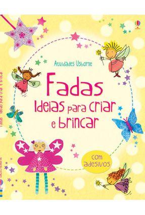 Fadas - Col. Ideias Para Criar e Brincar - Gilpin,Rebecca   Hoshan.org