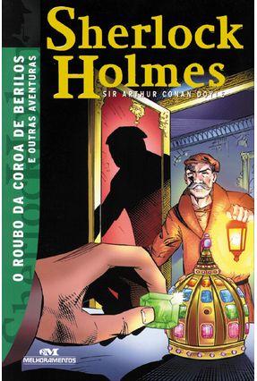 Sherlock Holmes - o Roubo da Coroa de Berilos e Outras Aventuras - 2ª Ed. 2013 - Doyle,Arthur Conan | Tagrny.org