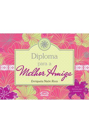 Diploma Para A Melhor Amiga - Naón Roca,Enriqueta   Hoshan.org