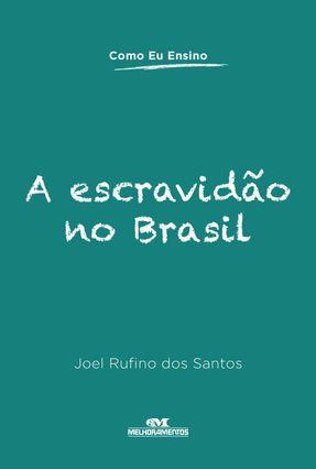 A Escravidão No Brasil - Col. Como Eu Ensino - Santos,Joel Rufino dos pdf epub