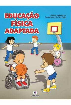 Educação Física Adaptada - Mendonça,Débora de Silva Flaitt,Patricia Maura da   Hoshan.org