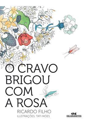 O Cravo Brigou Com A Rosa - Nova Ortografia - Filho,Ricardo | Tagrny.org