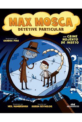 Max Moscada Detetive Particular Em Crime Nojento de Inseto - Reynolds,Aaron | Hoshan.org
