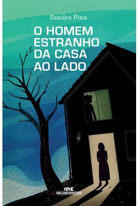 O Homem Estranho da Casa ao Lado - Pina,Sandra pdf epub