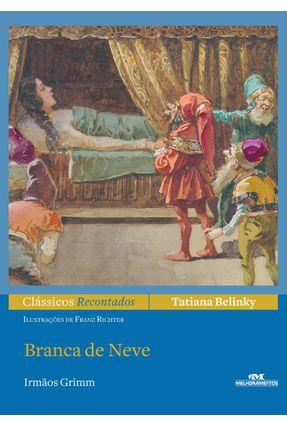 Branca de Neve - Col. Clássicos Recontados - Belinky,Tatiana | Hoshan.org
