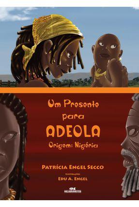Um Presente Para Adeola - Secco,Patrícia Engel | Hoshan.org