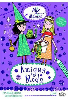 Amigas e Moda - Rabisque! Crie! Desenhe! - Mix Mágico - Hodgkinson,Leigh Edwards,Marnie pdf epub