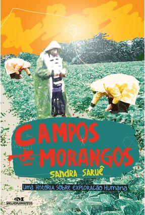 Campos de Morangos - Uma História Sobre Exploração Humana - Saruê,Sandra | Hoshan.org