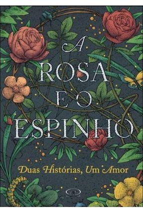 A Rosa e o Espinho - Duas Histórias, Um Amor - Goss,Theodora   Nisrs.org