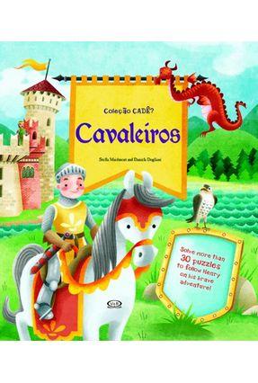 Cavaleiros - Col. Cadê - Maidment,Stella Dogliani,Daniela   Tagrny.org
