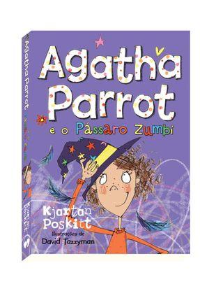 Agatha Parrot e o Pássaro Zumbi - Poskitt,Kjartan pdf epub