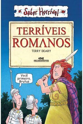Terriveis Romanos - 3ª Ed. 2013 - Col. Saber Horrível - Deary,Terry   Nisrs.org