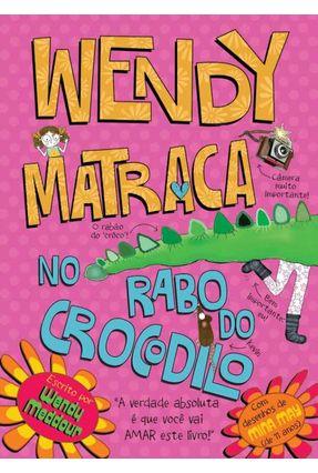Wendy Matraca No Rabo do Crocodilo - Meddour,Wendy pdf epub