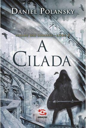 A Cilada - Cidade Das Sombras - Livro 2 - Polansky   ,Daniel | Hoshan.org