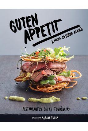 Guten Appetit - A Nova Cozinha Alemã - Hueck,Sabine | Tagrny.org