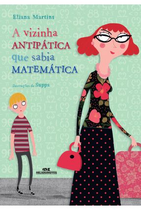 A Vizinha Antipática Que Sabia Matemática - Martins,Eliana | Hoshan.org