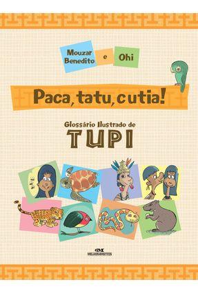 Paca, Tatu E Cutia! - Glossário Ilustrado De Tupi - Mouzar Benedito pdf epub