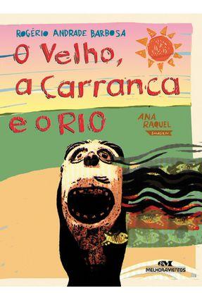 O Velho, A Carranca E O Rio - Barbosa,Rogério Andrade pdf epub