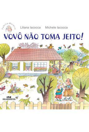 Vovô Não Toma Jeito! - Liliana Iacocca | Hoshan.org